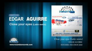 Edgar aguirre - Close your eyes (latin version) OFFICIAL VIDEO