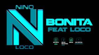 NINO LOCO - FEAT - LOCO // BONITA // 2017