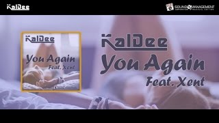 KALDEE feat XENT - You Again (HIT MANIA SPRING 2017)