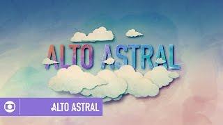 Alto Astral: veja a abertura da novela da Globo