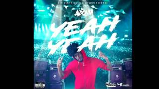 Aidonia - Yeah Yeah! | July 2017 | (Audio)