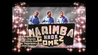 Marimba Hermanos Gómez = EL TRAVIESO =