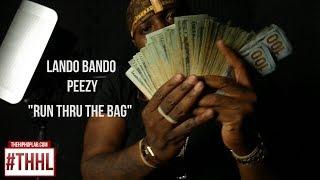 Lando Bando x Peezy - Run Thru The Bag (Video)