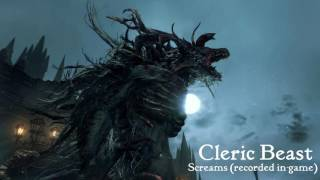 Bloodborne - Cleric Beast Sound Effects