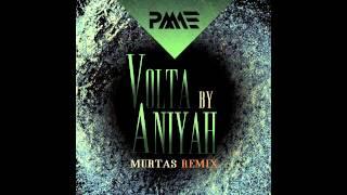 Aniyah - Volta (Murtas Remix) (Preview)