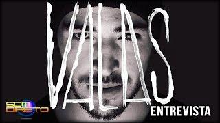 Valas - Entrevista :: Som Direto