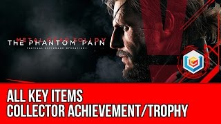 Metal Gear Solid V: The Phantom Pain - All Key Items (Collector Achievement/Trophy)