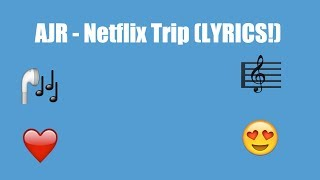 AJR - Netflix Trip (Lyrics)