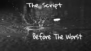 The Script - Before The Worst (Traduction Française)