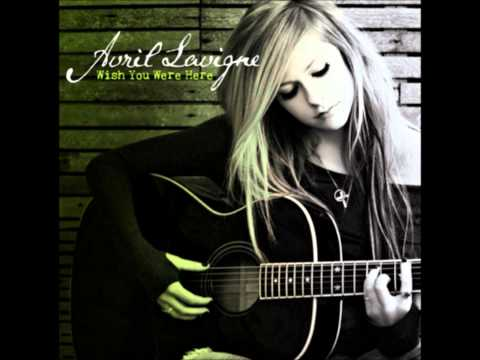 Avril Lavigne - Wish You Were Here (clean) (HQ, DL) (with