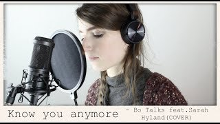 Know You Anymore - Bo Talks feat. Sarah Hyland (COVER)
