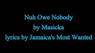No Owe Nobody - Masicka (Lyrics)