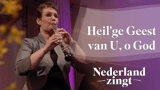 Nederland Zingt: Heil'ge Geest van U, o God