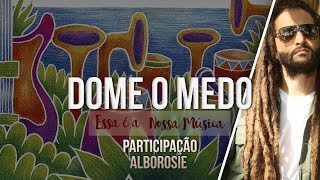 Ponto de Equilíbrio - Dome o Medo feat. Alborosie (Álbum Essa é a Nossa Música) [Áudio Oficial]