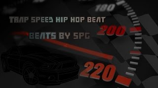 Trap Speed Hip Hop Beat | Beats By SPG