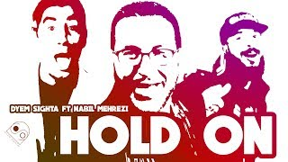 Dyem Sighta Feat Nabil Mehrezi - Hold on (Official video)
