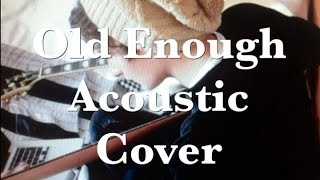 Old Enough | Nickelback | Acoustic Cover