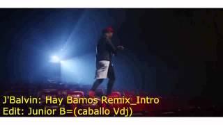 J'Balvin ft caballo Vdj Hay Vamos Remix