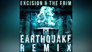 Excision & The Frim - Earthquake Remix [Free DL]