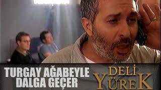 Deli Yürek Bölüm 61 - Turgay Ağabey İle Dalga Geçer