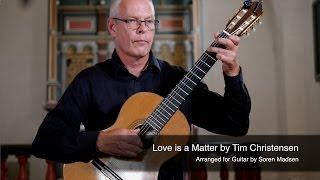 Love is a Matter (Tim Christensen) - Danish Guitar Performance - Soren Madsen
