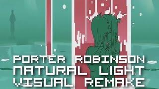 Porter Robinson - Natural Light【VISUAL REMAKE】