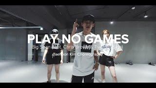 Play No Games - Big Sean (feat. Chris Brown & Ty Dolla $ign) / Taehoon Kim Choreography