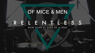 Of Mice & Men - Relentless (Drum Cover by Darío de la Rosa) [Austin Carlile Farewell]