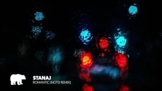 STANAJ - Romantic (NOTD Remix)