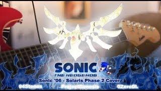 Sonic '06 - Solaris Phase 2 Cover - Ft. 0ZeroDL & ProjectGenesis