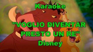 Karaoke - Voglio diventare presto un re - con TESTO- il re leone (disney)