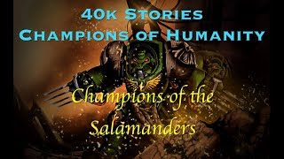 40 Stories - Champions of Humanity: Champions of the Salamanders