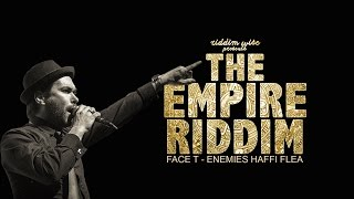 Face T - Enemies Haffi Flea [The Empire Riddim - Riddim Wise]