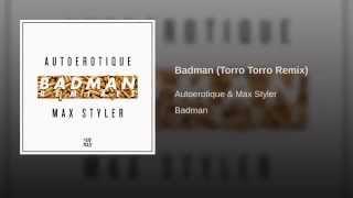 Badman (Torro Torro Remix)