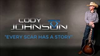 Cody Johnson: Every Scar has a Story Lyric Video