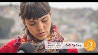 #LBA - Loli Molina - Las Cosas que se Quedan en Vos
