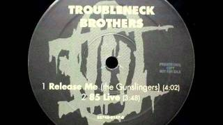 The Troubleneck Brothers - Release Me (The Gunslingers)