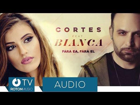 Cortes feat. Bianca - Fara ea, fara el