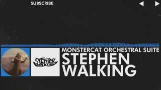 [EDM] - Stephen Walking - Monstercat Orchestral Suite