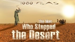 The Man Who Stopped the Desert - Trailer