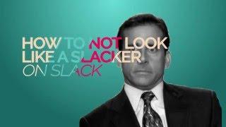 Slack Tips Tuesday: How to Not Look Like a Slacker on Slack