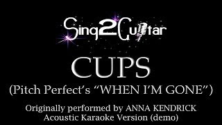 "CUPS (Pitch Perfect's ""When I'm Gone"") [Acoustic Karaoke Version] Anna Kendrick"