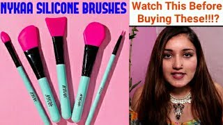 NYKAA SILICONE MAKEUP BRUSHES | WATCH THIS BEFORE BUYING ANY OF THESE !!