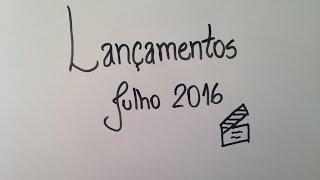 LANÇAMENTOS | JULHO 2016