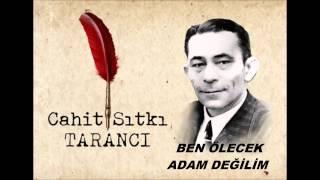 Cahit Sıtkı TARANCI -BEN ÖLECEK ADAM DEĞİLİM - #İ.M.B