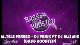 Métele Perreo   Dj Prins Ft Dj Alu Mix BASS BOOSTED
