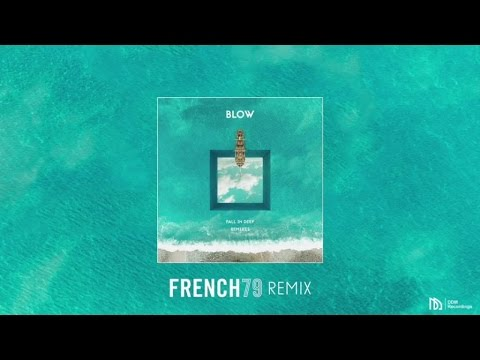 BLOW - The Way We Do (French 79 Remix)