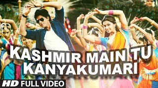 """Kashmir Main Tu Kanyakumari"" Chennai Express Full Video Song 