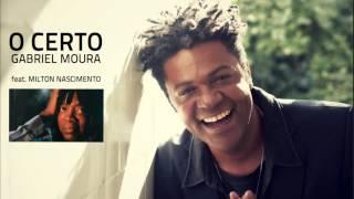 Gabriel Moura Part. Esp.: Milton Nascimento - O Certo [Áudio Oficial]