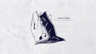 Fractures - Fall Harder